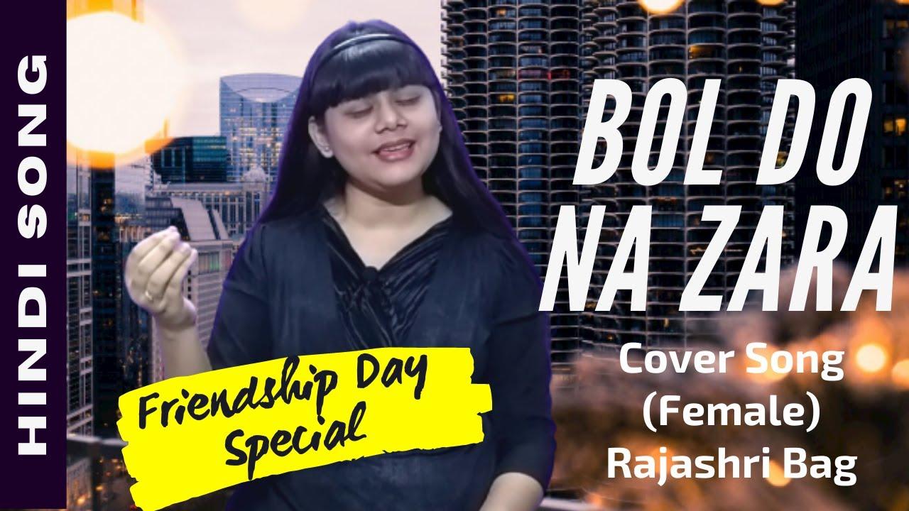 Bol Do Na Zara Cover Song Female | Rajashri Bag | Hindi Song