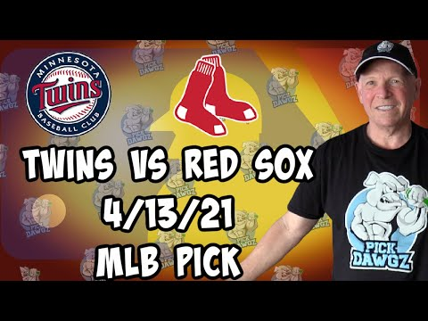 Minnesota Twins vs Boston Red Sox 4/13/21 MLB Pick and Prediction MLB Tips Betting Pick