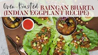 How To Cook Baingan Bharta | Indian Eggplant | Desi~licious RD