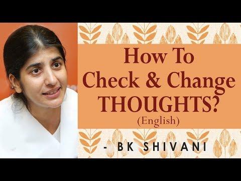 How To Check & Change THOUGHTS?: Ep 7: BK Shivani (English)