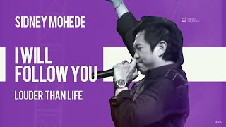 Sidney Mohede - I Will Follow You - Louder Than Life