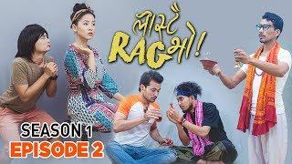 LASTAI RAG BHO - Episode 2 | New Web Series 2017/2074 Ft. Namita, Pratik, Pranab, Manoj, Arun