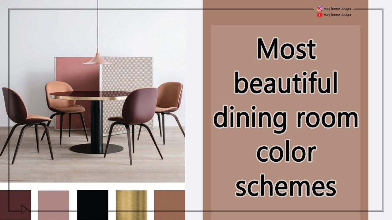 Most Beautiful Dining Room Color Schemes Youtube