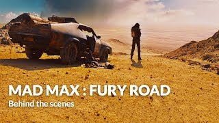 Behind the scenes Cars : Mad Max : Fury Road