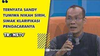 P3H - Ternyata Sandy Tumiwa Nikah Sirih, Simak Klarifikasi Kuasa Hukumnya(18/7/19) Part 3
