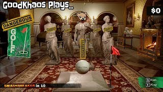 Dangerous Golf BALLS TO THE WALL! GoodKhaos Plays P1