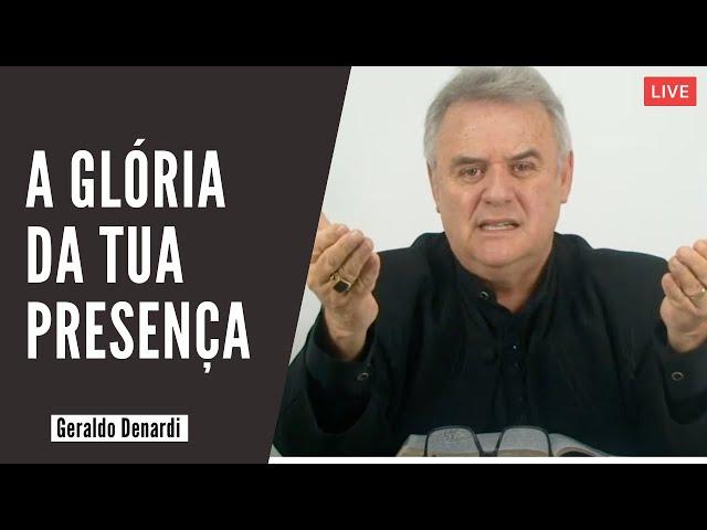 A Glória da Tua Presença - Ap. Denardi - Live 15/09
