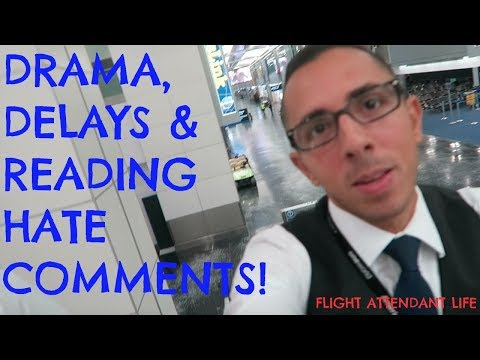 FLIGHT ATTENDANT LIFE | DRAMA | DELAYS | READING HATE COMMEN