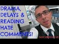 DRAMA | DELAYS | READING HATE COMMENTS | FLIGHT ATTENDANT LIFE