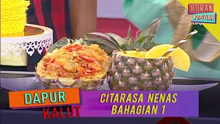 Dapur Kalut: Citarasa Nenas Bhg 1 | Borak Kopitiam (26 Januari 2020)