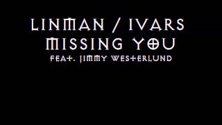 andré linman alex ivars missing you feat jimmy westerlund