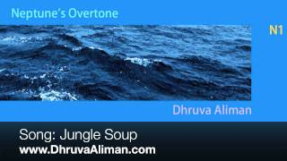 Download Dhruva Aliman ~ Jungle Soup MP3 song and Music Video