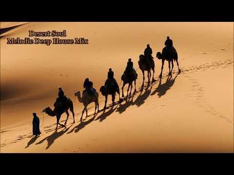 Desert Soul-Bedouin,Nu,Hraach- Melodic Deep House Mix