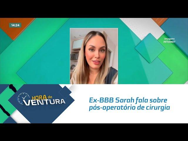Ex-BBB Sarah fala sobre pós-operatório de cirurgia plástica