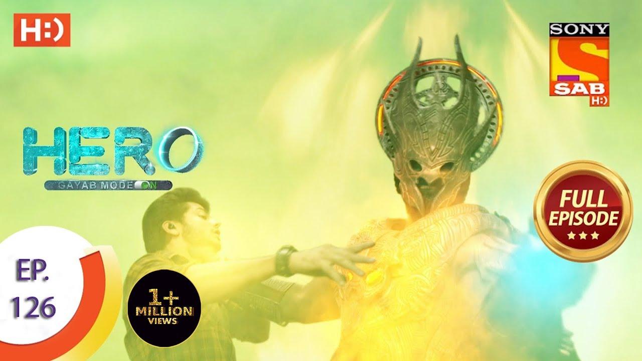 Download Hero - Gayab Mode On - Ep 126 - Full Episode - 3rd June, 2021
