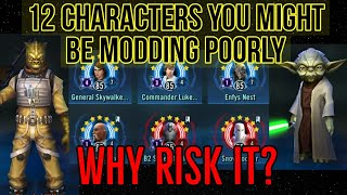 12 CHARACTERS YOU MIGHT BE MODDING POORLY