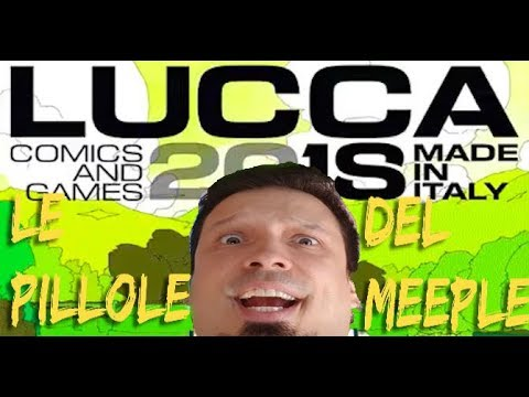 Top 10 Giochi Lucca comics&games 2018 - Le Pillole del Meeple [03]