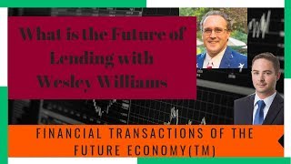 What is the Future of Lending?:  Financial Transactions of the Future Economy
