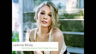 Watch Leann Rimes The Only Mama Thatll Walk The Line video