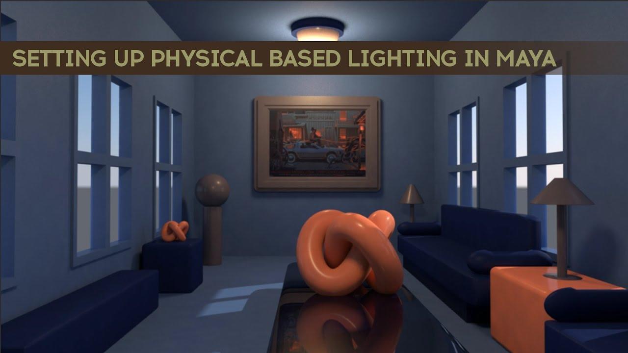 & Setting Up Physical Based Lighting in Maya - YouTube