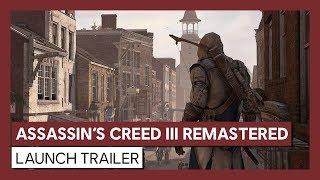 Assassin's Creed III Remastered: Launch Trailer