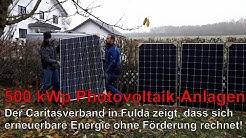 500 kWp-PV-Anlagen: Der Caritasverband Fulda beweist, dass sich Photovoltaik ohne Förderung rechnet!