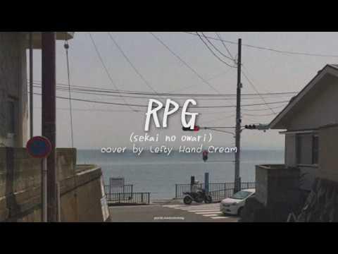 RPG - SEKAI NO OWARI Cover Ver. By  Lefty Hand Cream [แปลเพลง/Thaisub]