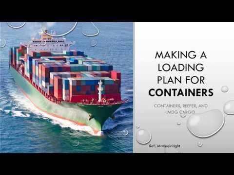 Making A Loading Plan For Containers - Considerations To Borne