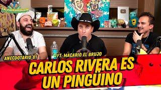 La Cotorrisa - Anecdotario 81 -  Carlos Rivera es un pingüino - FT. Macario Brujo