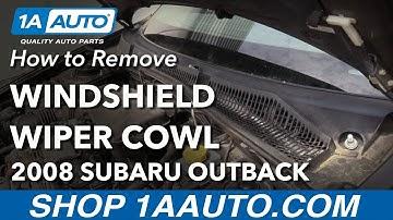 How to Windshield Wiper Cowl 04-09 Subaru Outback