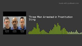 Three Men Arrested in Prostitution Sting
