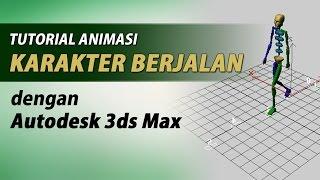 Tutorial Animasi Karakter Berjalan dengan 3ds Max