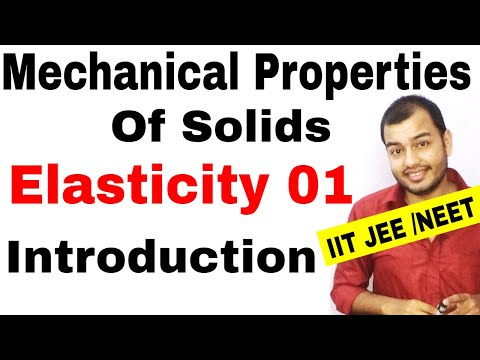Class 11 chapter 9 || MECHANICAL PROPERTIES OF SOLIDS 01|| Elasticity : Introduction IIT JEE /NEET