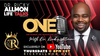 EPISODE 20 : #LifeTalks presents ONE MIC with Dr. Ricky Allmon & Special Guest, Rev. Tisha Williams