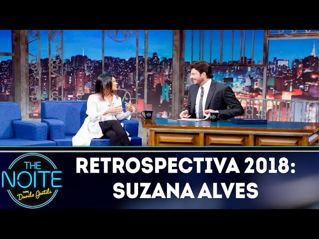 Retrospectiva 2018: Suzana Alves | The Noite (08/01/19)
