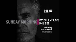 Sunday Morning  |   Phil Bee & Freedom