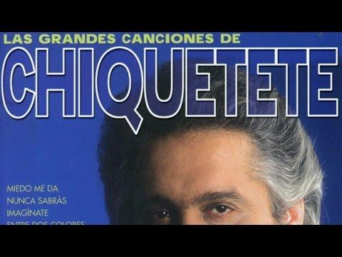 Chiquetete - Las Grandes Canciones de Chiquetete
