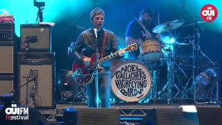 Noel Gallagher's High Flying Birds - Don't Look Back In Anger @ OÜI FM Festival 23/6/15