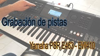 Teclado Yamaha PSR E463 y PSR EW410 Grabación de pistas