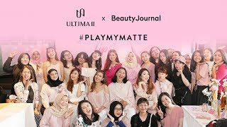 Beauty Journal x Ultima   #PLAYMYMATTE   Events