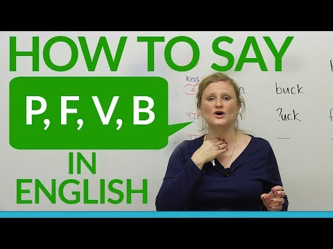 Speaking English: How to say P, F, B, V