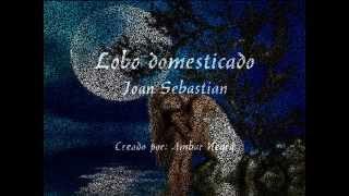 Lobo Domesticado - Joan Sebastian
