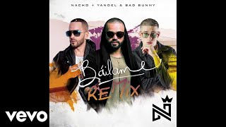 Nacho, Yandel, Bad Bunny - Báilame (Audio/Remix)