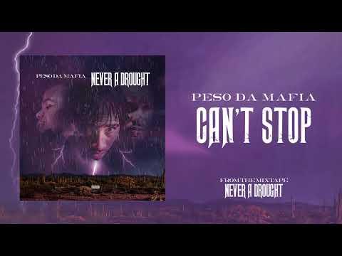 Peso Da Mafia - Can't Stop (Official Audio)