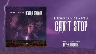 Peso Da Mafia - Can't Stop ( Audio)
