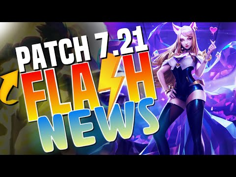RESUMO PATCH 7.21 - FLASH NEWS