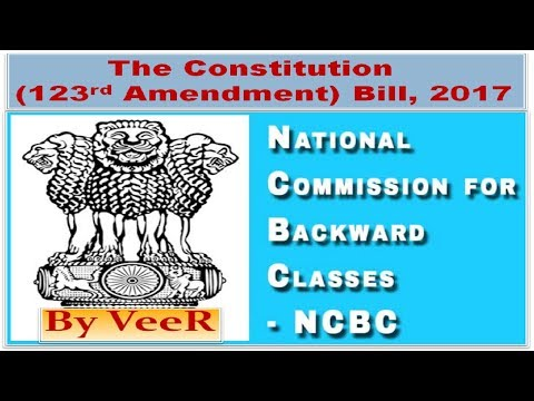 L-78-Constitution (123rd Amendment) Bill, 2017- NCBC-(National Commission for Backward Classes) VeeR