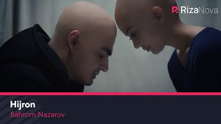 Bahrom Nazarov   Hijron  Бахром Назаров   Хижрон