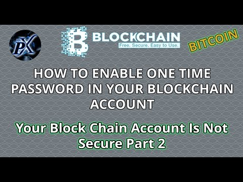 Blockchain | Create one time password/otp for blockchain account | Google authenticator | Bitcoin
