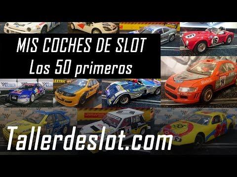 ? Mis coches de slot 【 Los 50 primeros 】 Scalextric, Ninco, Carrera, Cartronic,…